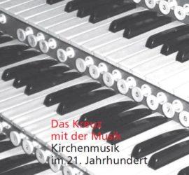 4/2007 Das Kreuz mit der Musik - Kirchenmusik im 21. Jahrhundert