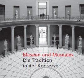 2/2008 Museen und Museales - Die Tradition in der Konserve