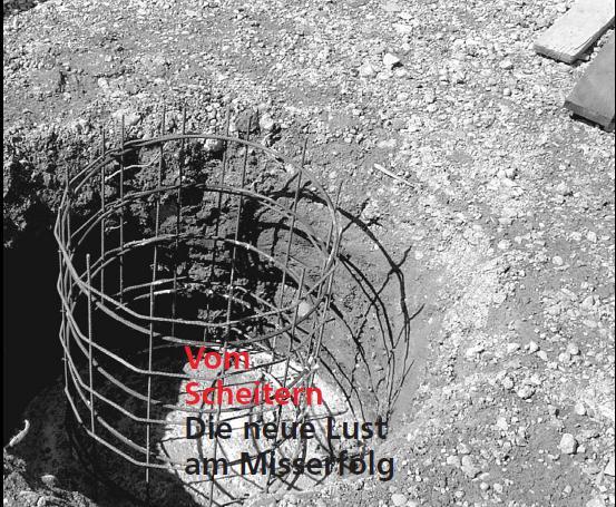 4/2008 Vom Scheitern - Die neue Lust am Mißerfolg